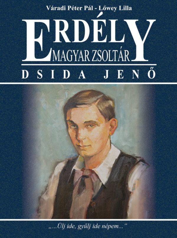 Erdély – Magyar zsoltár – Dsida Jenő (2015)
