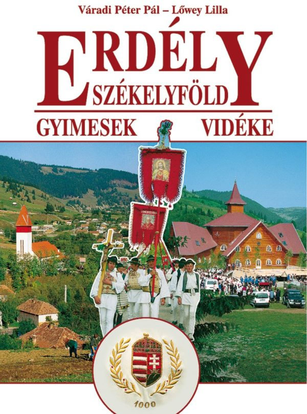 Gyimesek vidéke – 2. kiadás (2009)