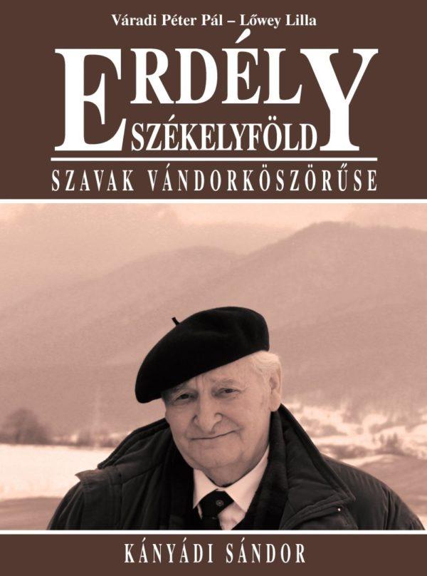 Szavak vándorköszörűse – Kányádi Sándor (2011)