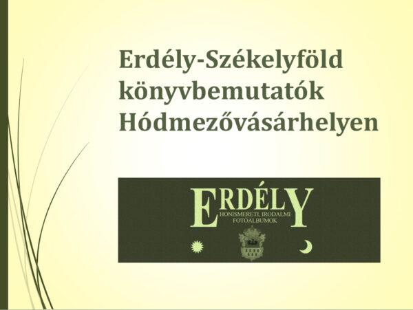 Erdély-Székelyföld könyvbemutatók Hódmezővásárhelyen