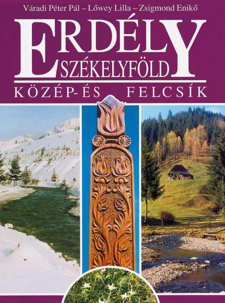 Erdély - Székelyföld - Közép- és Felcsík, 1996